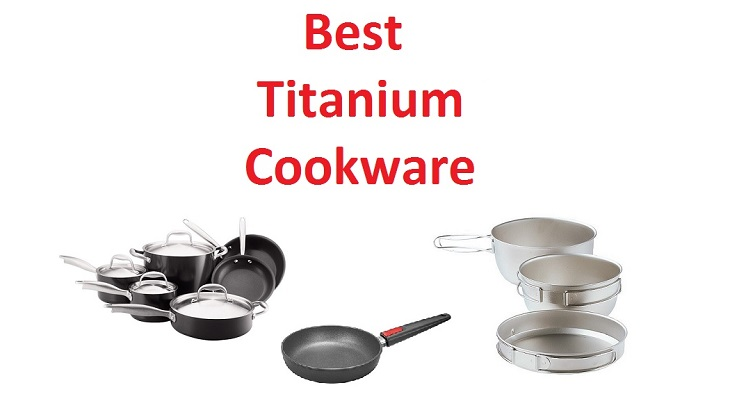 What Is The Best Titanium Cookware Reviews For 2016